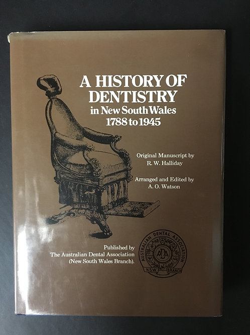 A History of Dentistry in New South Wales 1788 - 1945 by Halliday