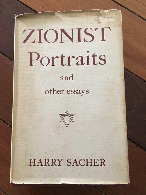 Zionist Portraits and other Essays by Harry Sacher
