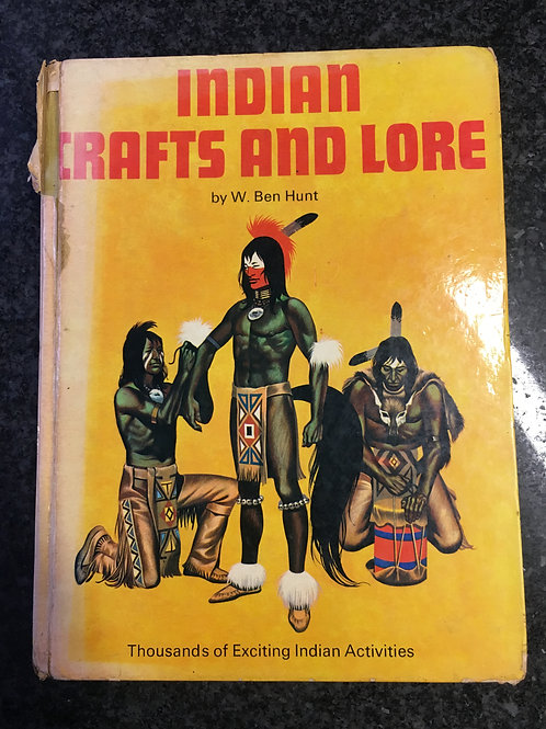 Indian Crafts and Lore by W. Ben Hunt
