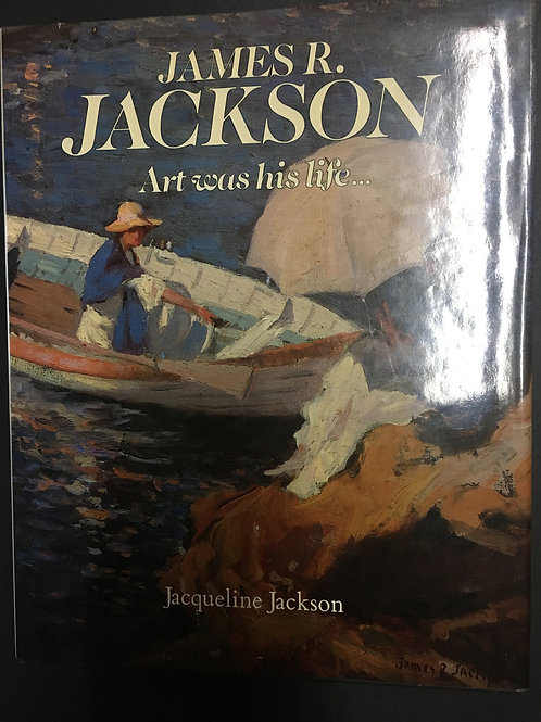 James R. Jackson, Art was his life by Jacqueline Jackson