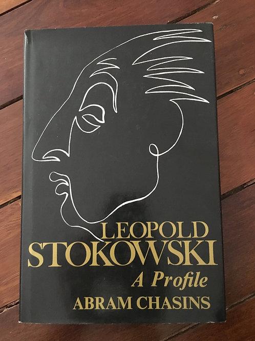 Leopold Stokowski, A Profile by Abram Chasins
