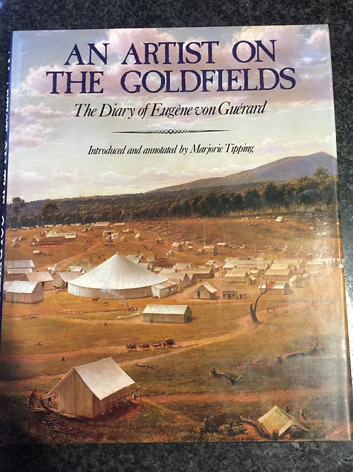 An Artist on the Goldfields, The Diary of Eugene von Guerard