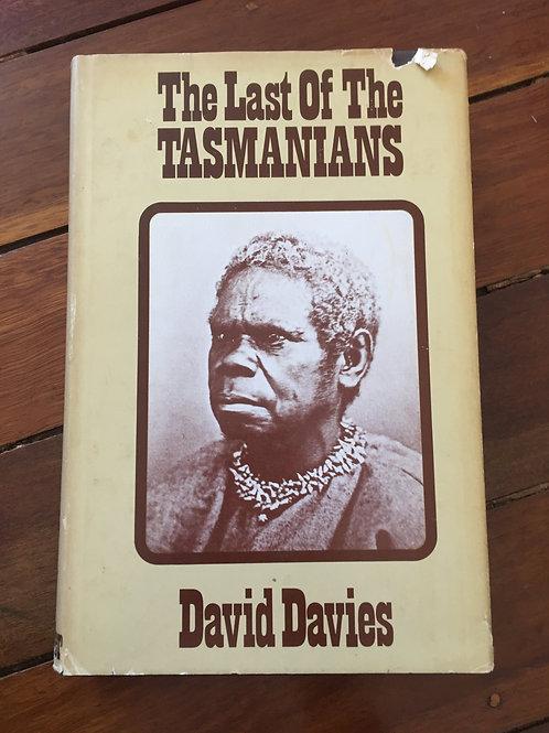 The Last of the Tasmanians by David Davies