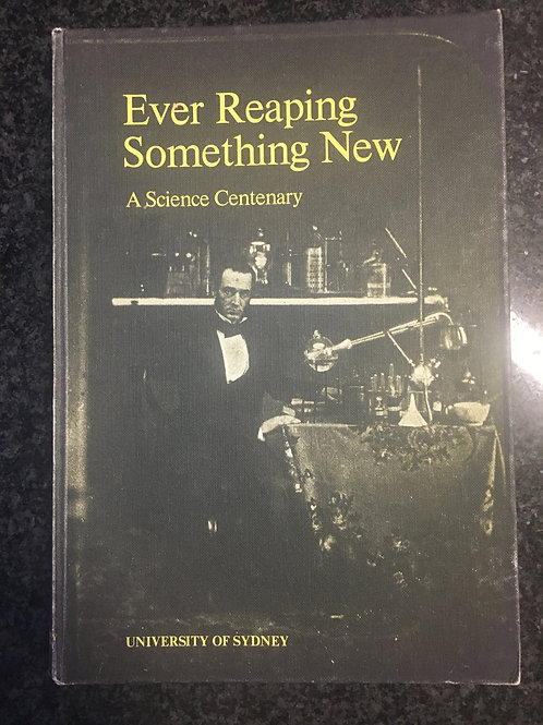 Ever Reaping Something New, A Science Centenary