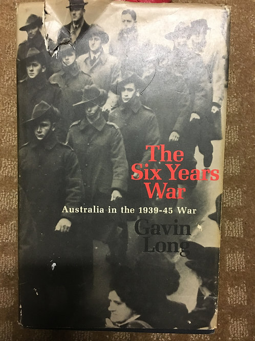 The Six Years War by Gavin Long