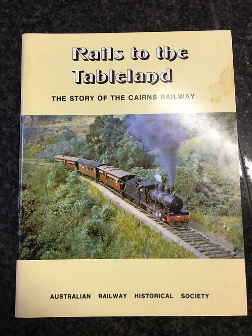 Rails to the Tableland, The Story of Cairns Railway