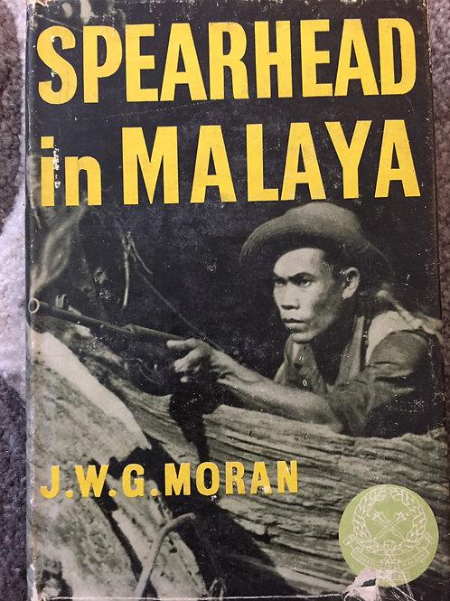 Spearhead in Malaya by J.W.G. Moran