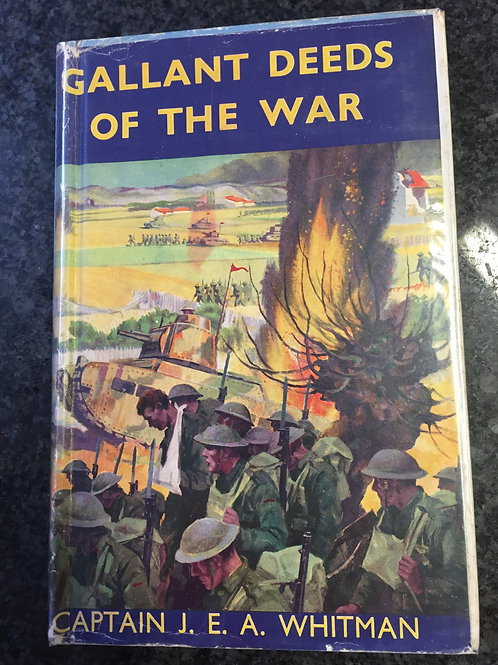 Gallant Deeds of the War by Captain J. E. A. Whitman
