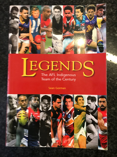 Legends, The AFL Indigenous Team of the Century by Sean Gorman