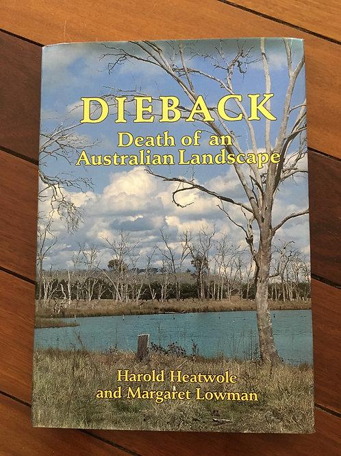 Dieback, Death of an Australian Landscape by Heatwole & Lowman