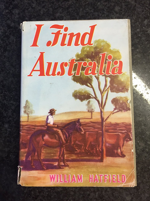 I Find Australia by William Hatfield