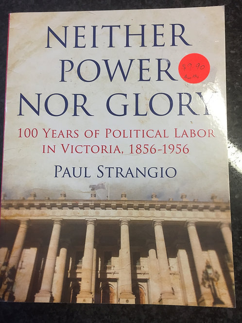Neither Power nor Glory by Paul Strangio