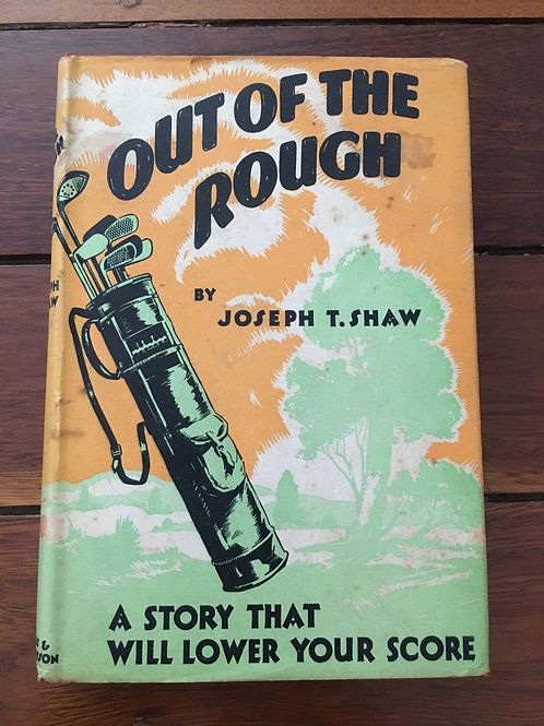 Out of the Rough by Joseph T Shaw