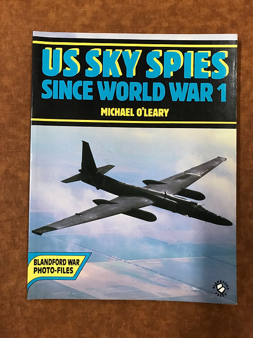 US Sky Spies Since World War I by Michael O'Leary