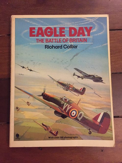 Eagle Day, The Battle of Britain by Richard Collier