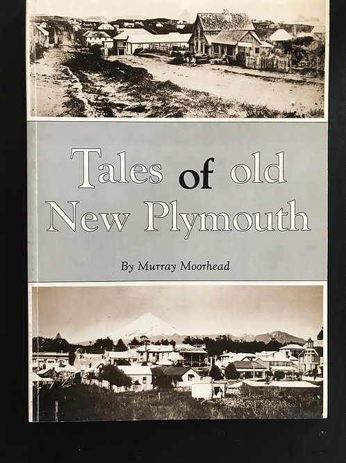 Tales of old New Plymouth by Murray Moorhead