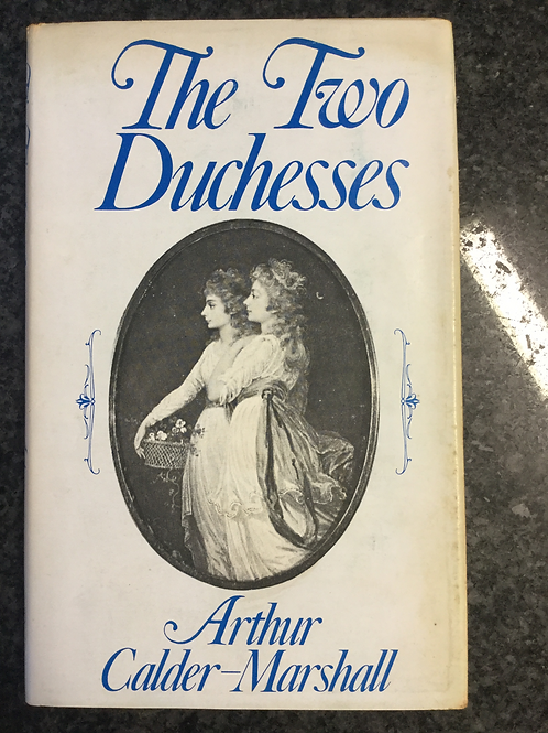 The Two Duchesses by Arthur Calder-Marshally