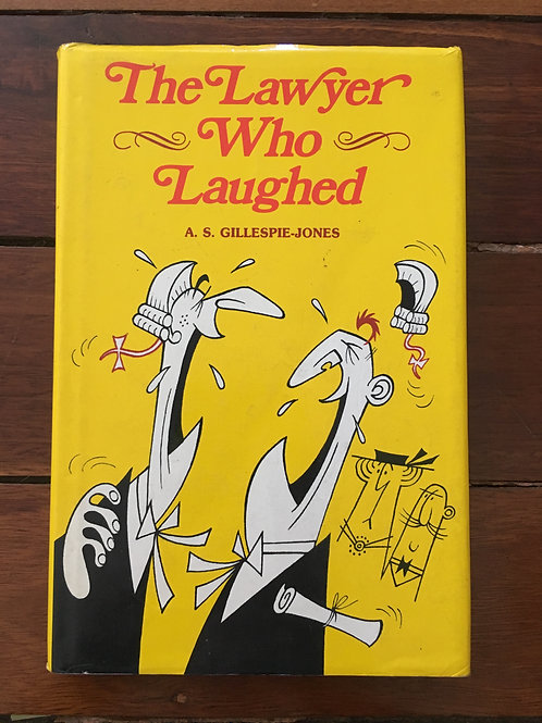 The Lawyer Who Laughed by A.S. Gillespie-Jones