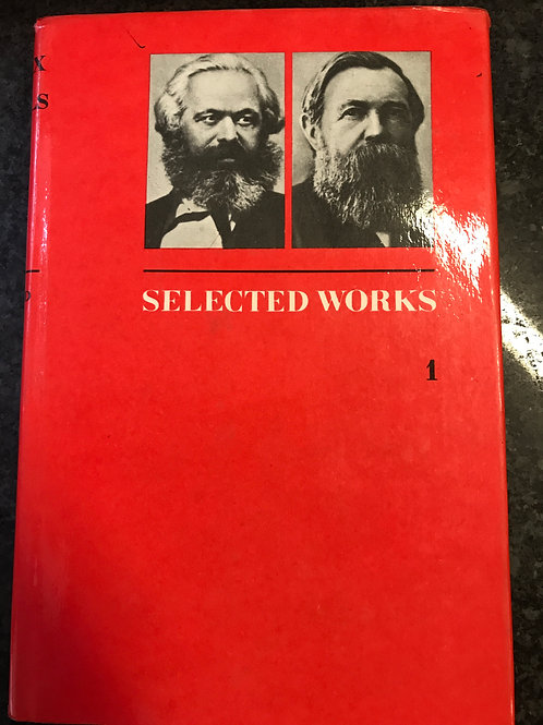Selected works of Karl Marx and Frederick Engels