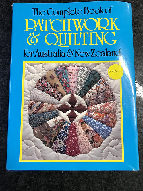 The Complete Book of Patchwork & Quilting for Australia & New Zealand