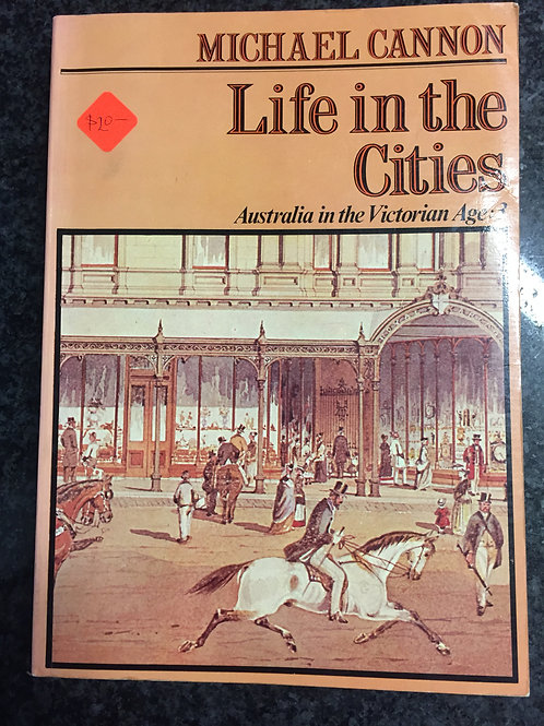 Life in the Cities, Australia in the Victorian Age