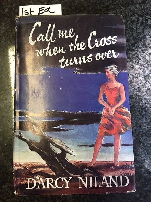 Call me when the Cross turns over by D'arcy Niland