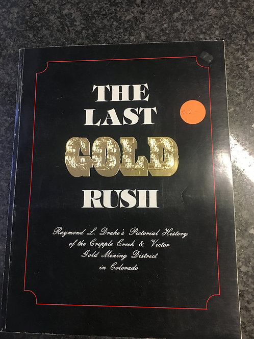 The Last Gold Rush by Bill Grimstad