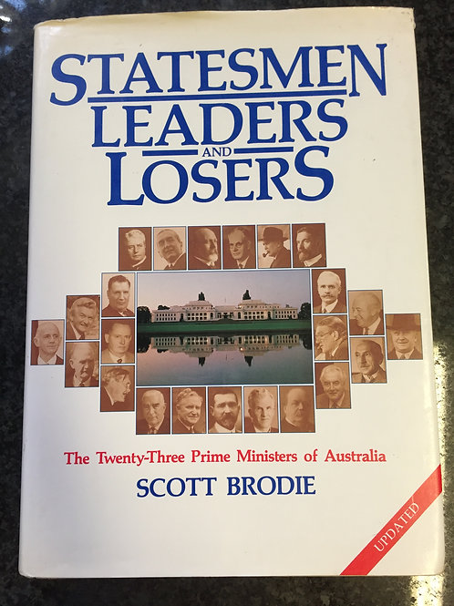 Statesmen Leaders and Losers by Scott Brodie