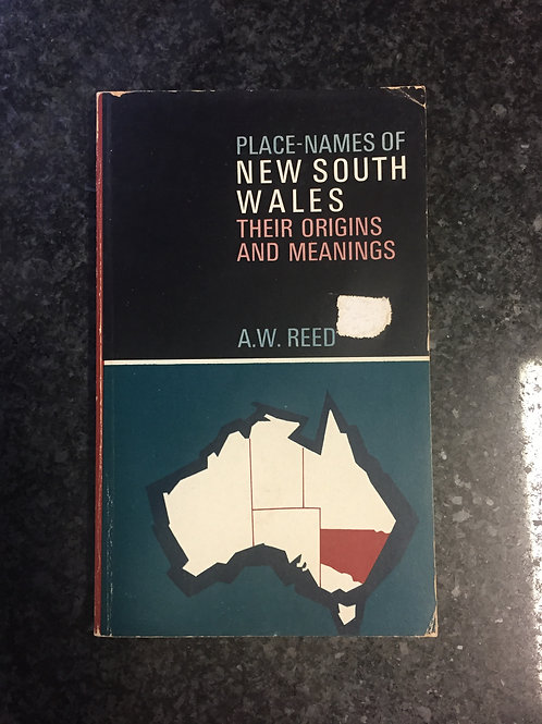 Place-Names of New South Wales, Their Origins and Meanings by A.W. Reed