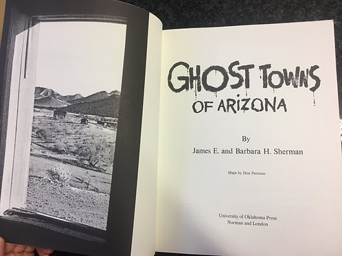 Ghost Towns of Arizona by James E. & Barbara H. Sherman
