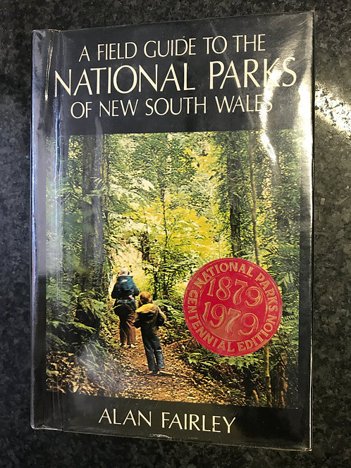 A Field Guide to the National Parks of New South Wales by Alan Fairley