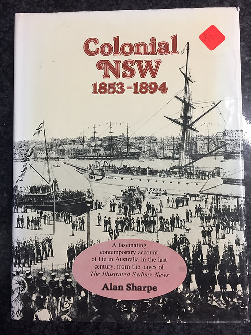 Colonial NSW 1853 - 1894 by Alan Sharpe