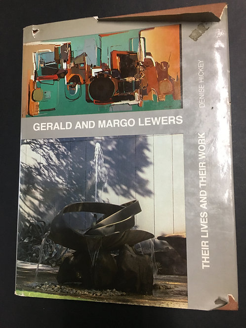 Gerald and Margo Lewers, Their Lives and Their Work by Denise Hickey
