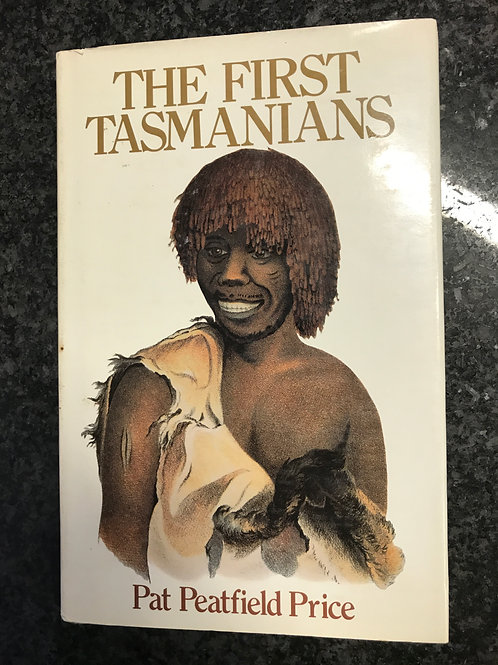 The First Tasmanians by Pat Peatfield Price