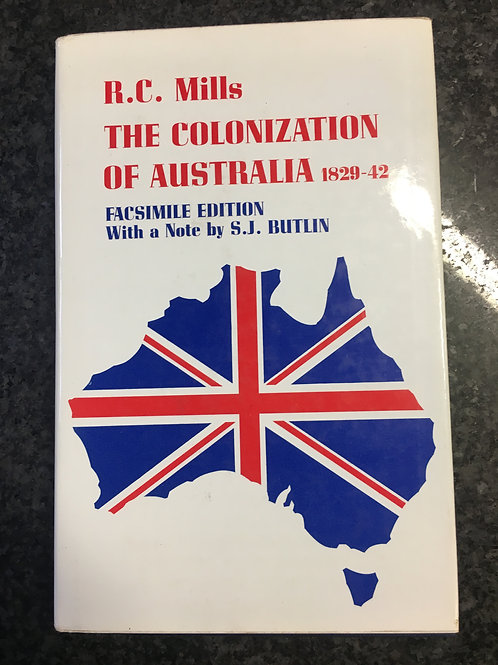 The Colonization of Australia by R.C. Mills