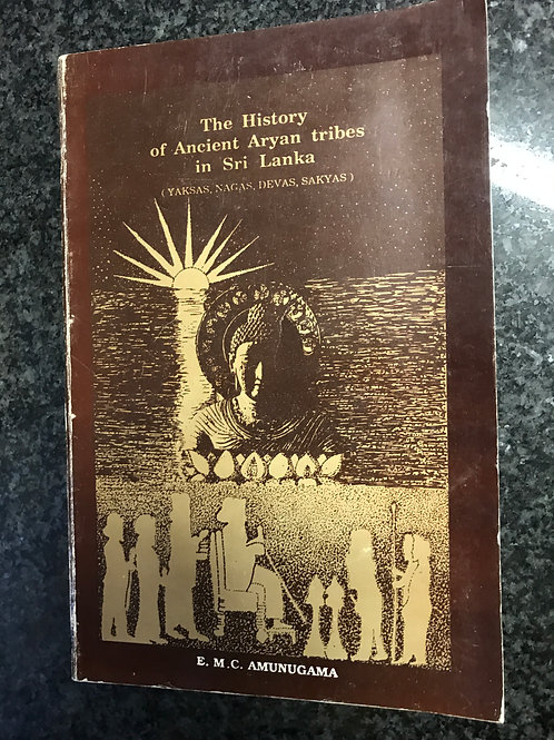 The History of Ancient Aryan tribes in Sri Lanka by E. M. C. Amunugama