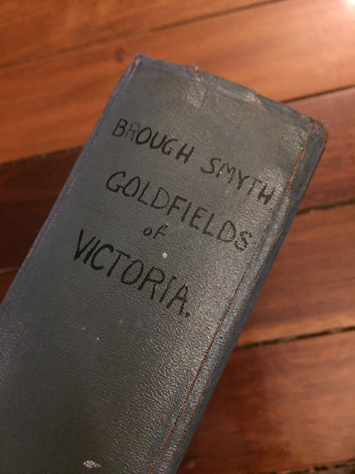 Goldfields of Victoria by Brough Smyth