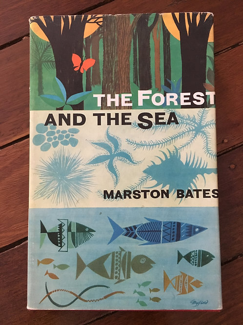 The Forest and the Sea by Marston Bates
