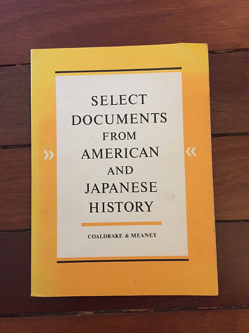 Select Documents from American and Japanese History by Coaldrake & Meaney