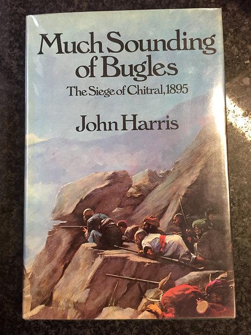 Much Sounding of Bugles by John Harris