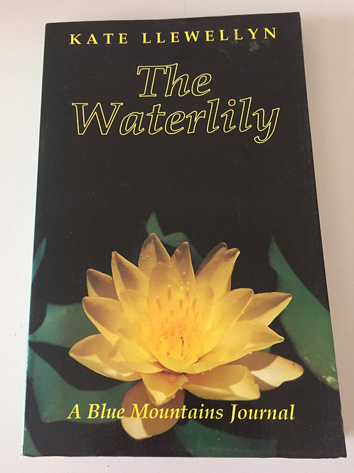 The Waterlily by Kate Llewellyn