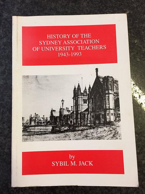 History of the Sydney Association of University Teachers 1943-1993 by S.M. Jack