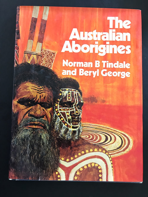 The Australian Aborigines by Tindale & George