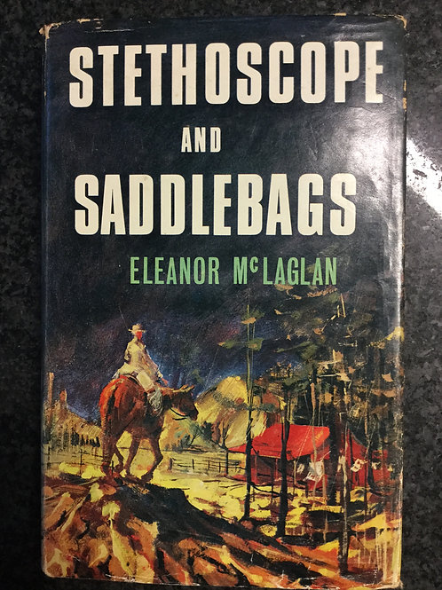 Stethoscope and Saddlebags by Eleanor McLaglan