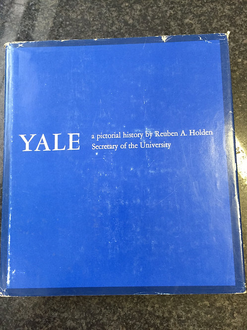 Yale, a pictorial history by Reuben A. Holden