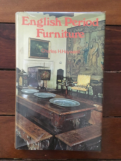 English Period Furniture by Charles H. Hayward
