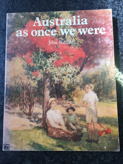 Australia as once we were by John Ritchie