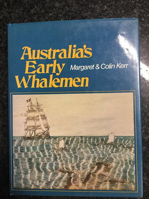 Australia's Early Whalemen by Margaret &Colin Kerr