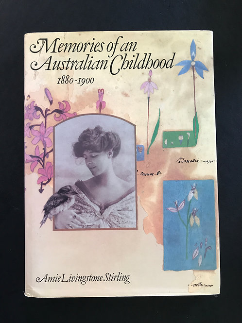 Memories of an Australian Childhood 1880 -1900 by Amie Livingstone Stirling