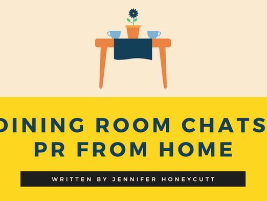 Dining Room Chats: PR from Home